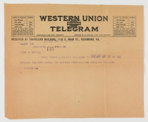 "Telegram from Virginia Hamilton Bowcock to her fiance Leon M. Bazile dated October 29, 1917: ""Unless you can agree to second proposition useless to come."" (Virginia Historical Society, Mss1 B3483 a FA2)"