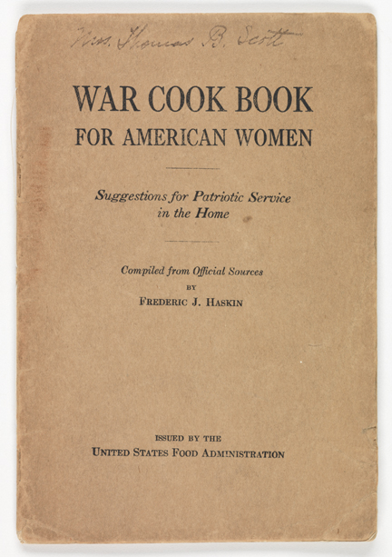 """The War Cook Book for American Women: Suggestions for Patriotic Service in the Home"""