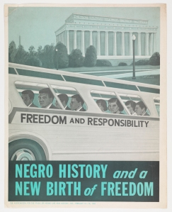 This 1962 poster, published by the Association for the Study of Negro Life & History, made reference the Freedom Rides of 1961. It also anticipates the centennial of Abraham Lincoln's Gettysburg Address and the March on Washington in 1963.